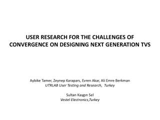 User research for the challenges of convergence On designing next  generat I on TVs
