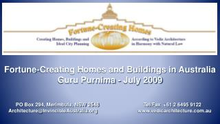 Fortune-Creating Homes and Buildings in Australia Guru Purnima - July 2009