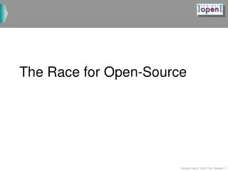 The Race for Open-Source