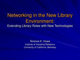 Networking in the New Library Environment: Extending Library Roles with New Technologies