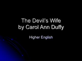 The Devil's Wife by Carol Ann Duffy