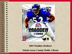 2005 Madden Madness Toledo-Lucas County Public Library