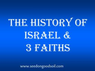 The History of Israel &  3 Faiths