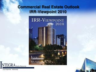 Commercial Real Estate Outlook IRR-Viewpoint 2010