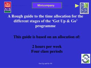 A Rough guide to the time allocation for the different stages of the 'Get Up & Go' programme