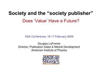 "Society and the ""society publisher"" Does 'Value' Have a Future?"