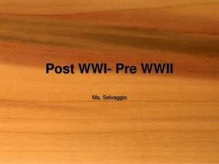 Post WWI- Pre WWII