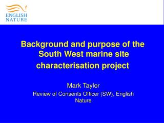 Background and purpose of the  South West marine site characterisation project