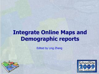 Integrate Online Maps and Demographic reports