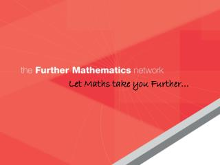 Let Maths take you Further…