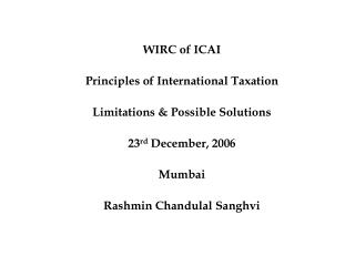 WIRC of ICAI Principles of International Taxation Limitations & Possible Solutions