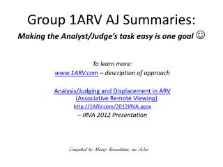 Group 1ARV AJ Summaries:  Making the Analyst/Judge's task easy is one goal 