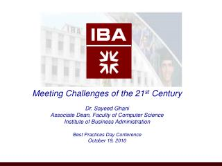 Meeting Challenges of the 21 st  Century Dr. Sayeed Ghani