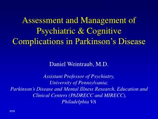 Assessment and Management of Psychiatric & Cognitive  Complications in Parkinson's Disease