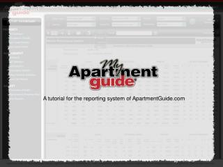 A tutorial for the reporting system of ApartmentGuide