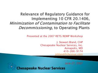 Presented at the 2007 RETS/REMP Workshop  J. Stewart Bland, CHP Chesapeake Nuclear Services, Inc.