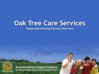 Oak Tree Care Services Supported Housing Service Overview