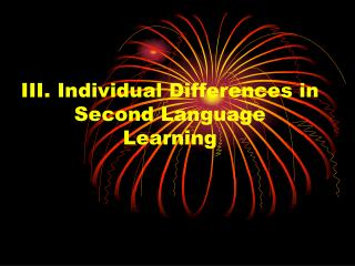 III. Individual Differences in Second Language Learning