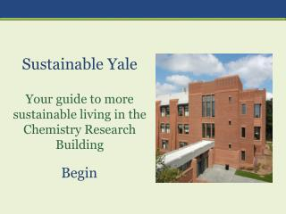 Sustainable  Yale Your guide to more sustainable living  in the Chemistry Research Building