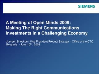 A Meeting of Open Minds 2009: Making The Right Communications Investments In a Challenging Economy