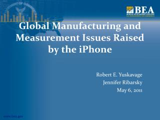 Global Manufacturing and Measurement Issues Raised by the iPhone