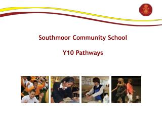 Southmoor Community School Y10 Pathways