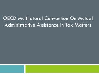 OECD M ultilateral Convention On Mutual Administrative Assistance In Tax Matters