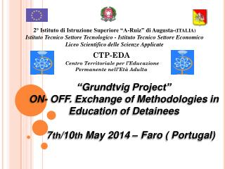 """ Grundtvig  Project"" ON- OFF. Exchange of Methodologies in Education of Detainees"