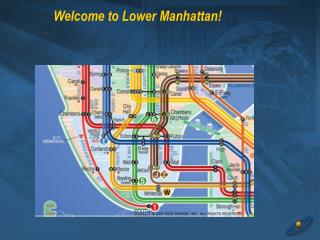 Welcome to Lower Manhattan!