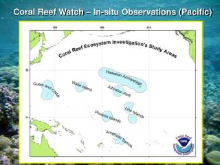 Coral Reef Watch – In-situ Observations (Pacific)