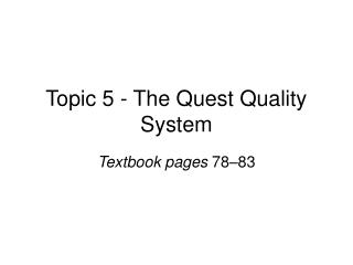 Topic 5 - The Quest Quality System