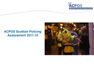 ACPOS Scottish Policing Assessment 2011-15