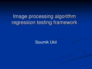 Image processing algorithm regression testing framework