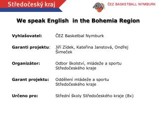 We speak English  in the Bohemia Region