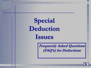 Special Deduction Issues