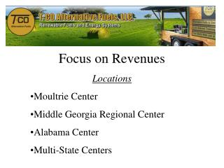 Focus on Revenues Locations Moultrie Center Middle Georgia Regional Center Alabama Center