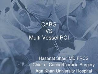 CABG  VS Multi Vessel PCI