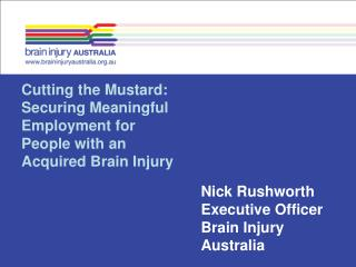 Cutting the Mustard: Securing Meaningful Employment for People with an Acquired Brain Injury