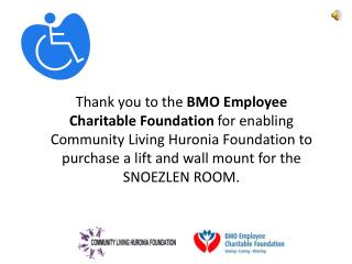 Thank you to the BMO Employee Charitable Foundation  for giving, caring and sharing.