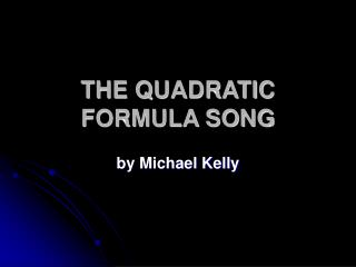 THE QUADRATIC FORMULA SONG
