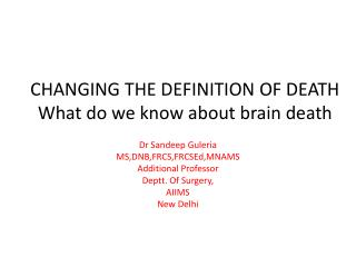 CHANGING THE DEFINITION OF DEATH What do we know about brain death