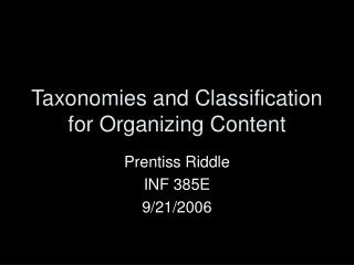 Taxonomies and Classification for Organizing Content