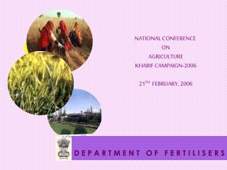 NATIONAL CONFERENCE  ON AGRICULTURE KHARIF CAMPAIGN-2006 21 TH   FEBRUARY, 2006