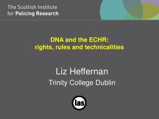 DNA and the ECHR:  rights, rules and technicalities