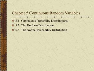 Chapter 5 Continuous Random Variables