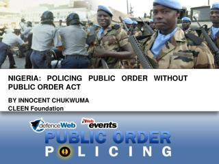 NIGERIA: POLICING PUBLIC ORDER WITHOUT PUBLIC ORDER ACT