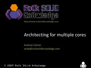 Architecting for multiple cores