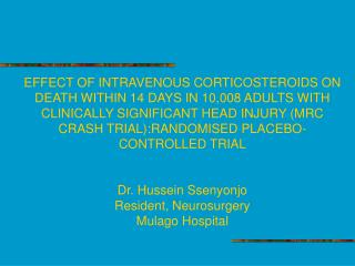 EFFECT OF INTRAVENOUS CORTICOSTEROIDS ON DEATH WITHIN 14 DAYS IN 10,008 ADULTS WITH CLINICALLY SIGNIFICANT HEAD INJURY M