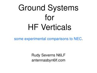 Ground Systems  for  HF Verticals  some experimental comparisons to NEC .