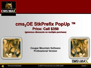cms 2 OE  StkPrefix PopUp ™ Price: Call  $350 (generous discounts on multiple purchase)
